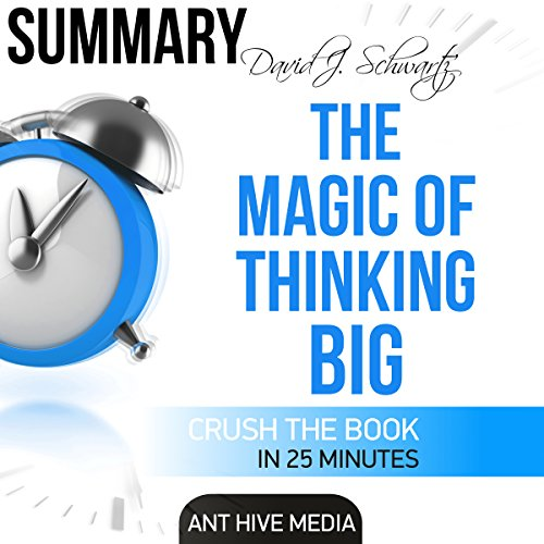 David J. Schwartz's The Magic of Thinking Big Audiobook By Ant Hive Media cover art