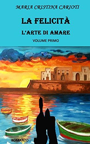 LA FELICITA' - L'ARTE DI AMARE