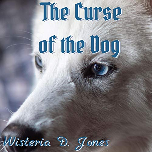 The Curse of the Dog Audiobook By Wisteria D. Jones cover art
