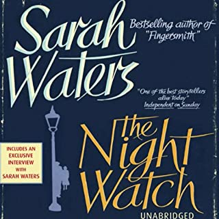 The Night Watch                   By:                                                                                                                                 Sarah Waters                               Narrated by:                                                                                                                                 Juanita McMahon                      Length: 19 hrs and 25 mins     25 ratings     Overall 4.4