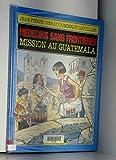 Médecins sans frontières - Mission au Guatemala