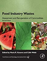 Food Industry Wastes: Assessment and Recuperation of Commodities