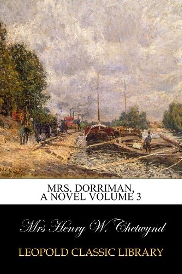 クラッチ脚本自分のためにMrs. Dorriman, A Novel Volume 3