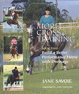 More Cross-Training, Book Two: Build a Better Performance Horse with Dressage