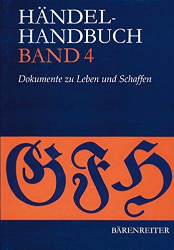 Händel-Handbuch: Dokumente zu Leben und Schaffen: BD 4