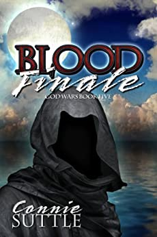 Blood Finale (God Wars Book 5) by [Connie Suttle]