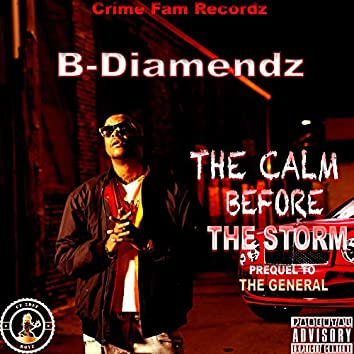 The Calm Before the Storm Prequel to the General