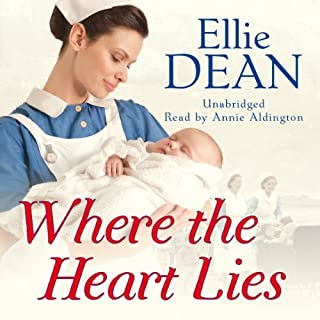 Where the Heart Lies                   By:                                                                                                                                 Ellie Dean                               Narrated by:                                                                                                                                 Annie Aldington                      Length: 11 hrs and 4 mins     47 ratings     Overall 4.6
