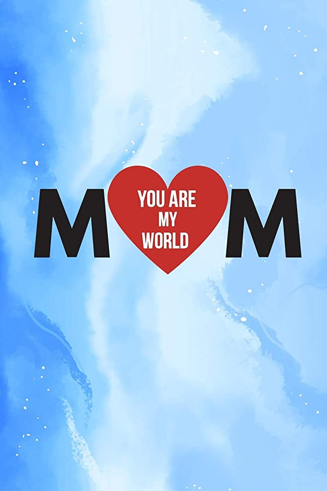 アンペアの前でビルマMom You Are My World: Happy Mother's Day Gift Notebook ~ Special Mom Appreciation Lined Journal: Blue Pastel Sky