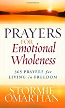 Prayers for Emotional Wholeness: 365 Prayers for Living in Freedom