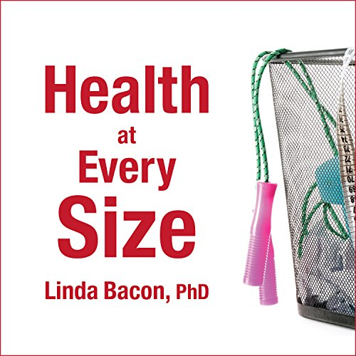 Health at Every Size Audiobook By Linda Bacon cover art