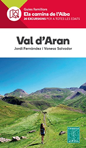 Val d' Aran. Els Camins de l'Alba. Editorial Alpina.