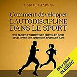 Comment développer l'autodiscipline dans le sport [How to Develop Self-Discipline in Sports]