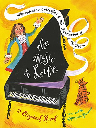 The Music of Life: Bartolomeo Cristofori & the Invention of the Piano (English Edition)