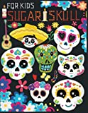 Sugar Skull for kids: Coloring Book for Kids with Cute Mexican skulls Pages to Color
