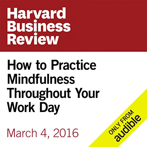 How to Practice Mindfulness Throughout Your Work Day                   By:                                                                                                                                 Rasmus Hougaard,                                                                                        Jacqueline Carter                               Narrated by:                                                                                                                                 Fleet Cooper                      Length: 7 mins     7 ratings     Overall 4.3