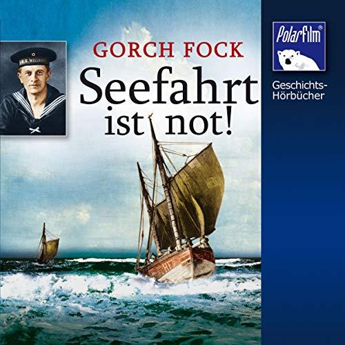 Gorch Fock - Seefahrt ist not! Titelbild