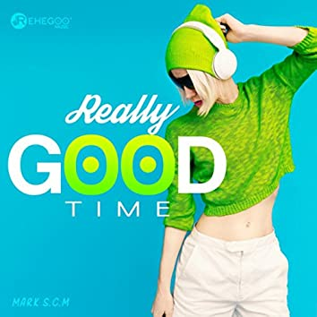 Really Good Time