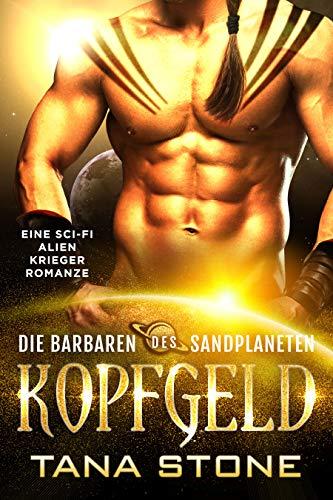 Kopfgeld: Eine Sci-Fi Alien Krieger Romanze (Die Barbaren des Sandplaneten 1)