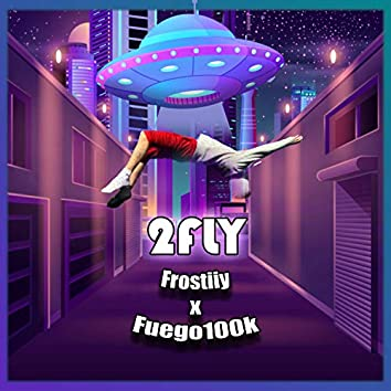 2fly (feat. Fuego100k)