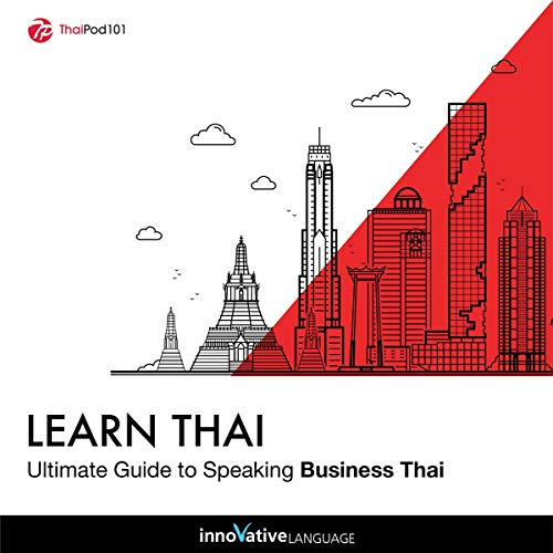 Learn Thai: Ultimate Guide to Speaking Business Thai cover art