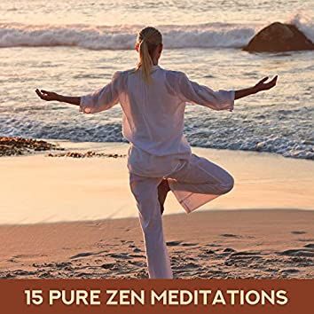 15 Pure Zen Meditations: 2019 New Age Music for Deep Yoga & Relaxation, Buddha Lounge, Mantra, Third Eye Open