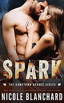 Spark (The Hometown Heroes Series) by [Nicole Blanchard]