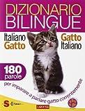 Dizionario bilingue italiano-gatto, gatto-italiano. 180 parole...