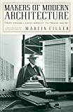 Makers Of Modern Architecture: From Frank Lloyd Wright to Frank Gehry (New York Review Books (Hardcover))