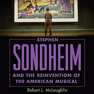Stephen Sondheim and the Reinvention of the American Musical audiobook cover art