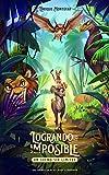 LOGRANDO LO IMPOSIBLE: UN SUEÑO SIN LIMITES (Spanish Edition)