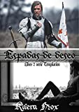 Espadas de Deseo: Serie Templarios. Libro 2.