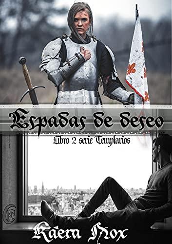 Espadas de Deseo: Serie Templarios Libro 2 de Kaera Nox y Rachel RP