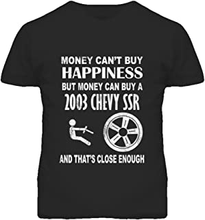 Money Cant Buy Happiness 2003 Chevy SSR Dark Distressed T Shirt