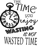 Newclew The time You Enjoy Wasting is not...