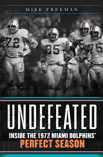 Undefeated Inside the 1972 Miami Dolphins Perfect Season product image