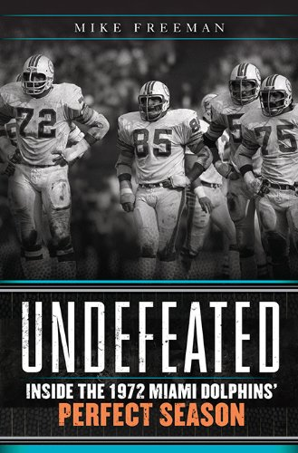 Undefeated: Inside the 1972 Miami Dolphins\' Perfect Season (English Edition)