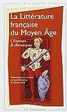 La littérature française du Moyen Âge, tome 1 - Romans & chroniques