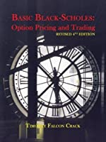 Basic Black-Scholes: Option Pricing and Trading (Revised Fourth)