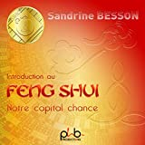 Sandrine BESSON, Introduction au Feng Shui, notre capital chance
