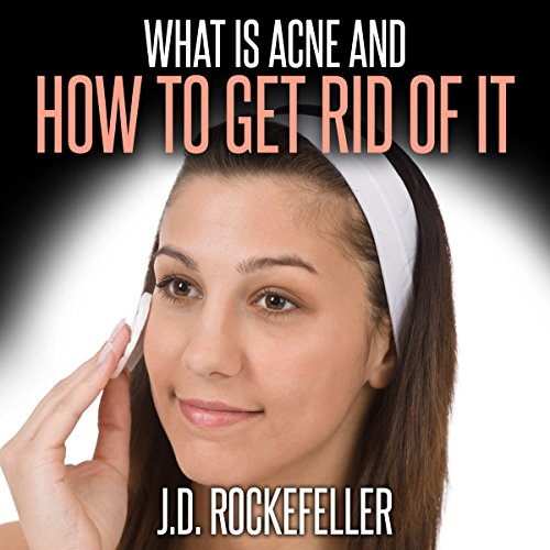 What Is Acne and How to Get Rid of It audiobook cover art