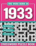 You Were Born In 1933 Crossword Puzzle Book: Crossword Puzzle Book for Adults and all Puzzle Book Fans