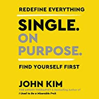 Single. on Purpose.: Redefine Everything. Find Yourself First.