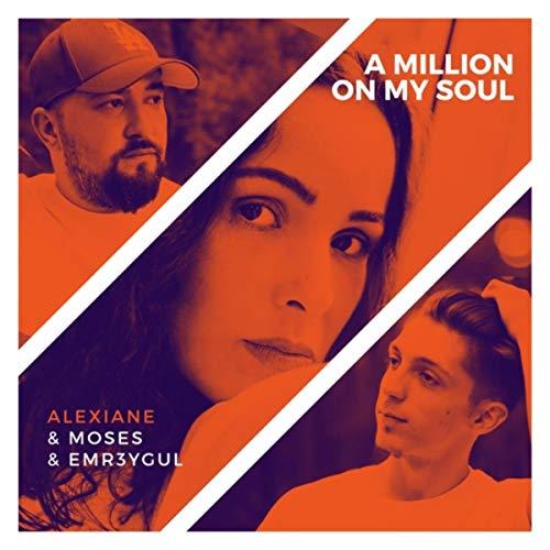 A Million on My Soul (Remix) [feat. Alexiane]