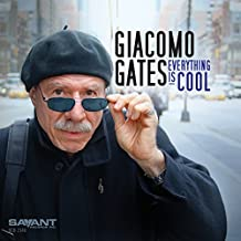 Everything Is Cool By Giacomo Gates (2015-07-31)