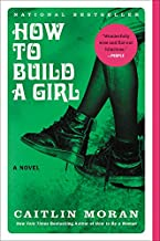 How to Build a Girl: A Novel (P.S. (Paperback))