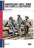 American Civil War 150 years & 150 photos: 2 (War in Colour)
