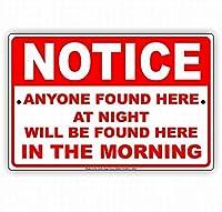 夜にここで発見された人は誰でも朝にここに発見されることに注意してください注意安全標識ティンメタル標識道路標識屋外装飾注意標識