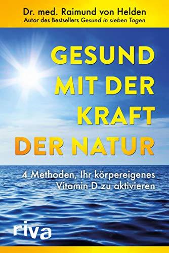 Gesund mit der Kraft der Natur: 4 Methoden, Ihr körpereigenes Vitamin D zu aktivieren