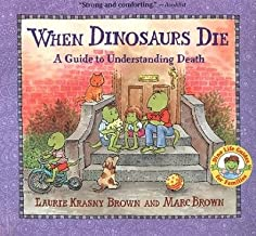 [(When Dinosaurs Die: A Guide to Understanding Death )] [Author: Marc Tolon Brown] [Apr-1998]